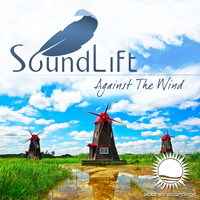 SoundLift - Against The Wind (2018 Rework)