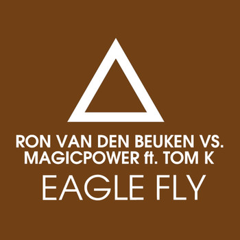 Magic Power & Ron van den Beuken - Eagle Fly (feat. Tom K.) (Remixes)