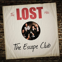 The Escape Club - The Lost Hits