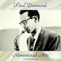 Paul Desmond - Remastered Hits (All Tracks Remastered)