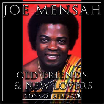 Joe Mensah - Old Friends & New Lovers
