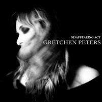 Gretchen Peters - Disappearing Act