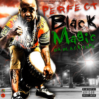 Perfect - Black Magic Da Blacktape
