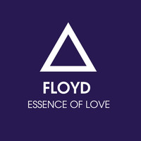 Floyd - Essence Of Love (Remixes)