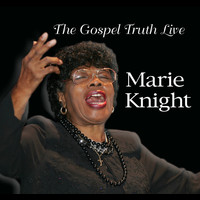 Marie Knight - The Gospel Truth Live