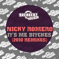 Nicky Romero - Nicky It's Me Bitches (2010 Remixes)