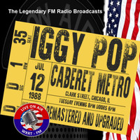 Iggy Pop - Legendary FM Broadcasts - Caberet Metro,  Chicago 12th July 1988