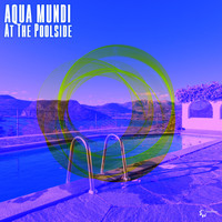 Aqua Mundi - At the Poolside