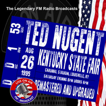 Ted Nugent - FM Broadcast Kentucky State Fair, Louisville, KY 26th August 1995 Remastered
