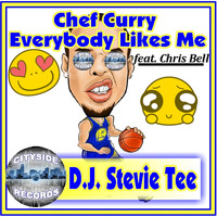 D.J. Stevie Tee - Chef Curry Everybody Likes Me (feat. Chris Bell)