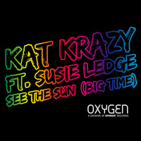 Kat Krazy - See The Sun (Big Time) [feat. Susie Ledge]