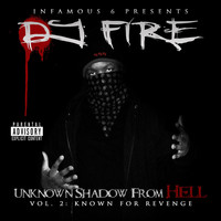 Dj Fire - Unknown Shadow From Hell Vol. 2: Known for Revenge (Explicit)