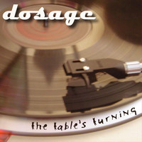 Dosage - The Table's Turning (Explicit)