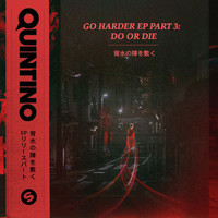 Quintino - Go Harder EP, Pt. 3: Do or Die