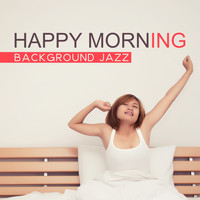 Instrumental Piano Music Zone - Happy Morning (Background Jazz – Start Your Day with Coffee & Jazz, Smooth Music Before Work, Jazz Alarm Clock)