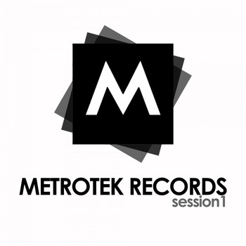 Various Artists - Metrotek Records Session 1