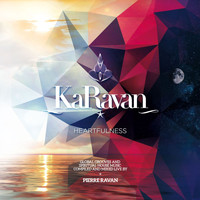 Pierre Ravan - KaRavan, Vol. 10 - Heartfulness (Compiled by Pierre Ravan)