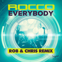 Rocco - Everybody (Rob & Chris Remix)