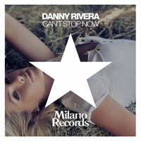 Danny Rivera - Can't Stop Now
