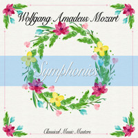 Wolfgang Amadeus Mozart - Symphonies (Classics Collection) (Classics Collection)
