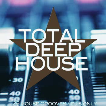 Various Artists - Total Deep House (25 House Grooves / DJ's Only)