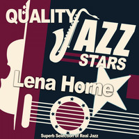 Lena Horne - Quality Jazz Stars (Superb Selection of Real Jazz)
