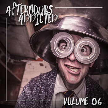 Various Artists - Afterhours Addicted, Vol. 06