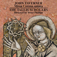 Peter Phillips & The Tallis Scholars - John Taverner - Missa Corona spinea - Dum transisset Sabbatum 1 and 2