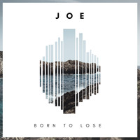 Joe - Born to Lose (Explicit)