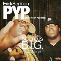 Erick Sermon - P.YP. (feat. The Notorious B.I.G. & Voice) (Explicit)