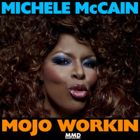Michele McCain - Mojo Workin