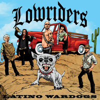 Lowriders - Latino Wardogs (Explicit)