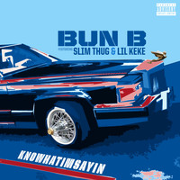 Bun B - Knowhatimsayin  (Explicit)