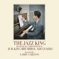 Larry Carlton - The Jazz King: The Musical Compositions of H.M. King Bhumibol Adulyadej