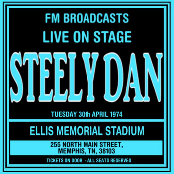 Steely Dan - Live On Stage FM Broadcasts - Ellis Memorial Stadium 30th April 1974