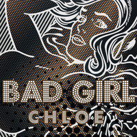 Chloe - Bad Girl
