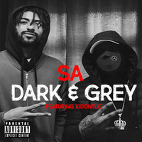 Sa - Dark & Grey (feat. Xidontlie) (Explicit)