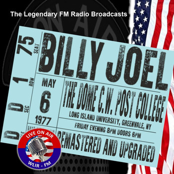 Billy Joel - Legendary FM Broadcasts - The Dome, C.W. Post College, NY 6th May 1977