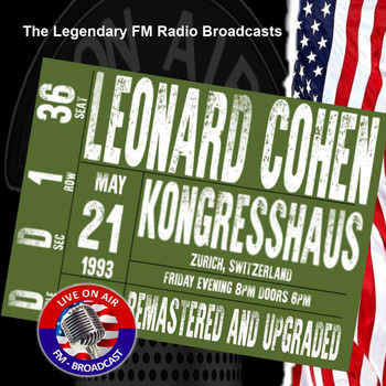 Leonard Cohen - Legendary FM Broadcasts - Kongresshaus, Zurich 21st May 1993