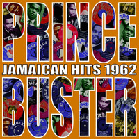 Prince Buster - Jamaican Hits 1962