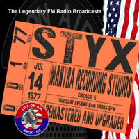 Styx - Legendary FM Broadcasts - Mantra Recording Studios, Chicago IL 14th July 1977