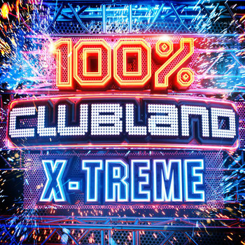 Various Artists - 100% Clubland X-Treme (Explicit)