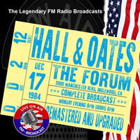 Hall & Oates - Legendary FM Broadcasts - The Forum, Inglewood CA 17th December 1984