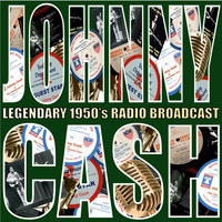 Johnny Cash - Legendary 1950's Radio Broadcasts