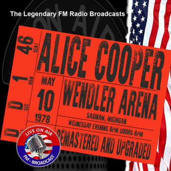 Alice Cooper - Legendary FM Broadcasts -  FM Broadcast Wendler Arena, Saginaw Michigan 10h May 1978