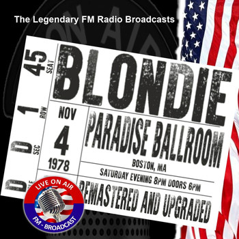 Blondie - Legendary FM Broadcasts -  FM Broadcast Paradise Ballroom, Boston MA 4th November 1978