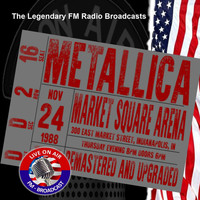 Metallica - Legendary FM Broadcasts - Market Square Arena, Indianapolis IN 24th November 1988 (Explicit)