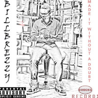 billbrezzy - Made it without a doubt (Explicit)