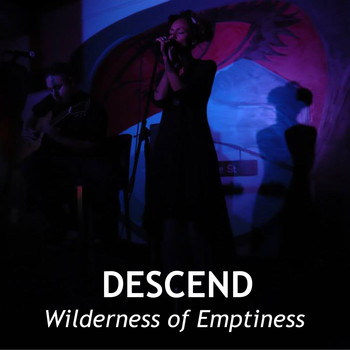 Descend - Wilderness of Emptiness