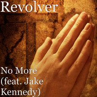 Revolver - No More (feat. Jake Kennedy)